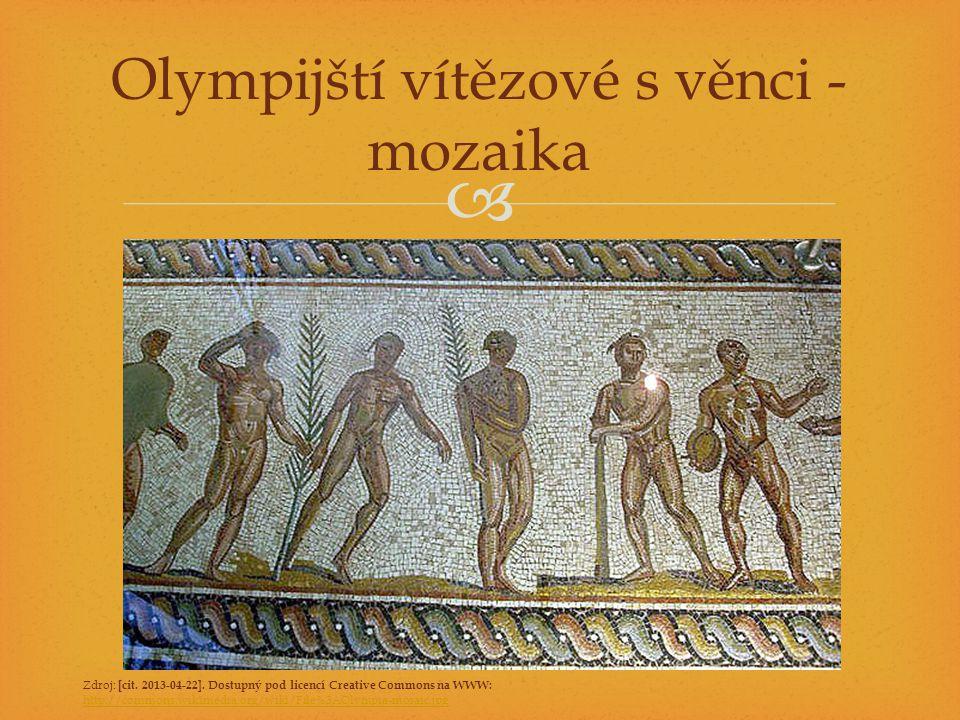  Zdroj: [cit. 2013-04-22]. Dostupný pod licencí Creative Commons na WWW: http://commons.wikimedia.org/wiki/File%3AOlympia-mosaic.jpg Olympijští vítěz