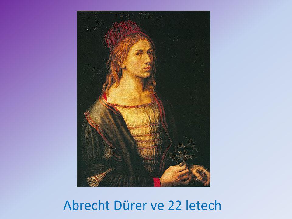 Abrecht Dürer ve 22 letech