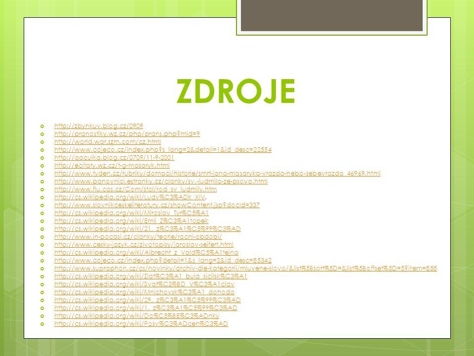 ZDROJE  http://zbynkuv.blog.cz/0909 http://zbynkuv.blog.cz/0909  http://pranostiky.wz.cz/php/prans.php?mid=9 http://pranostiky.wz.cz/php/prans.php?m