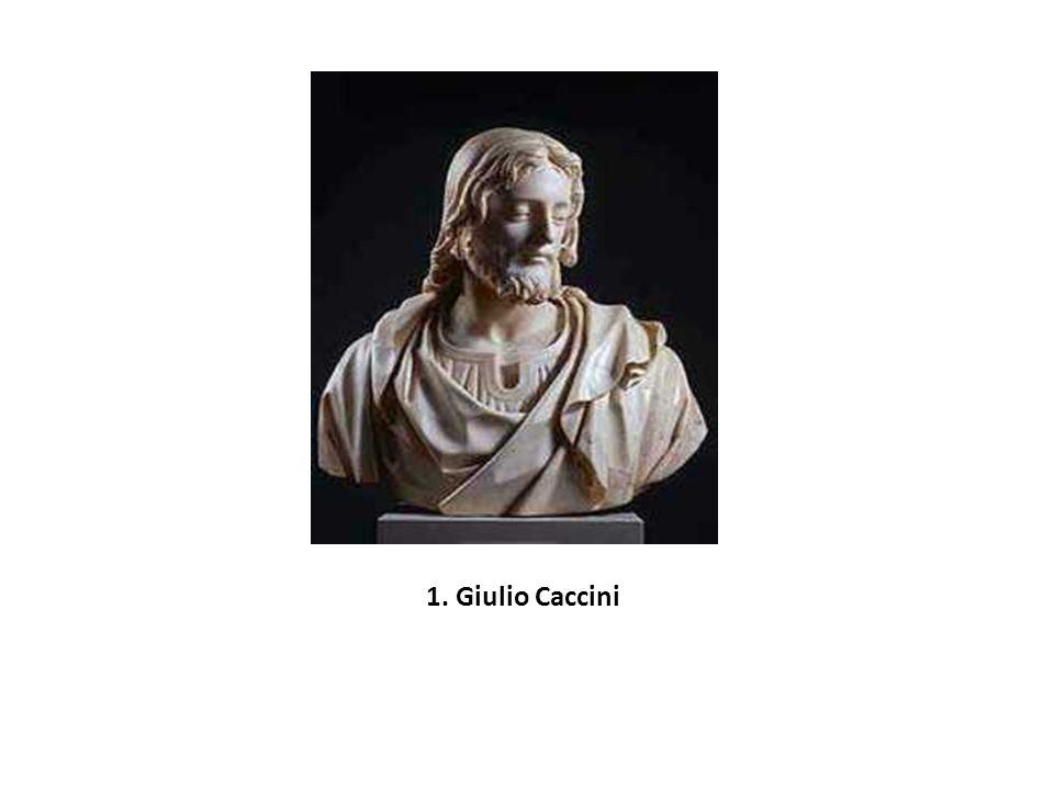1. Giulio Caccini
