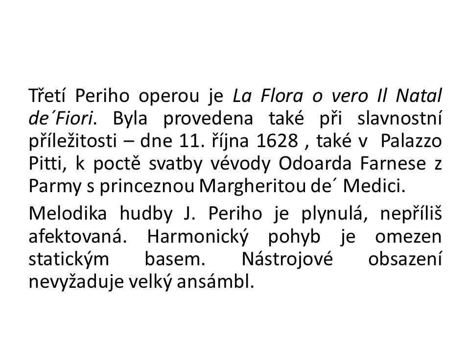 Třetí Periho operou je La Flora o vero Il Natal de´Fiori.