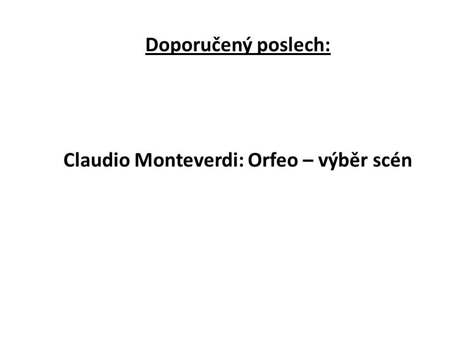 Doporučený poslech: Claudio Monteverdi: Orfeo – výběr scén