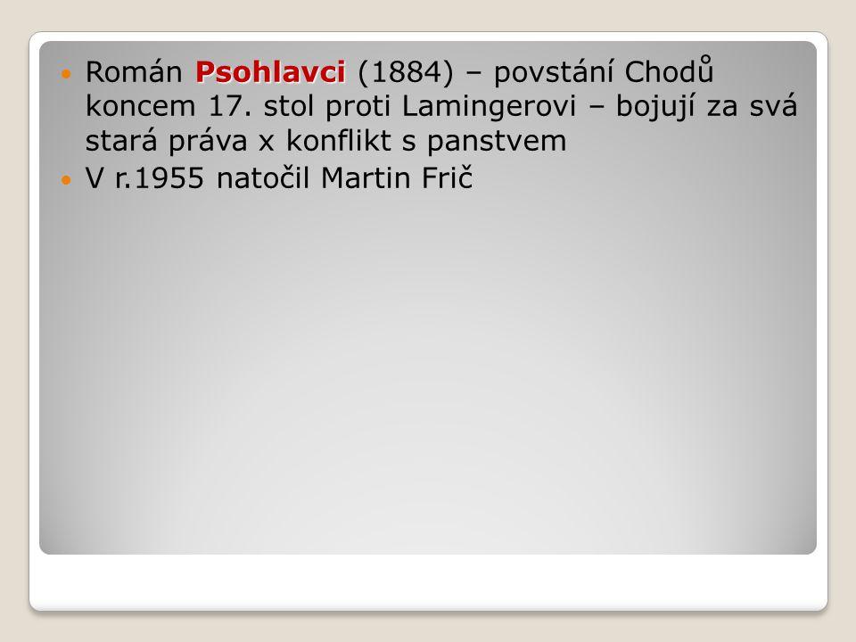 Psohlavci Román Psohlavci (1884) – povstání Chodů koncem 17.