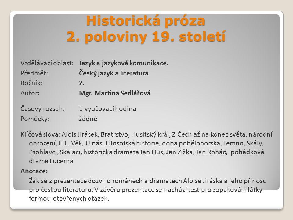 Historická próza 2. poloviny 19. století Vzdělávací oblast:Jazyk a jazyková komunikace.