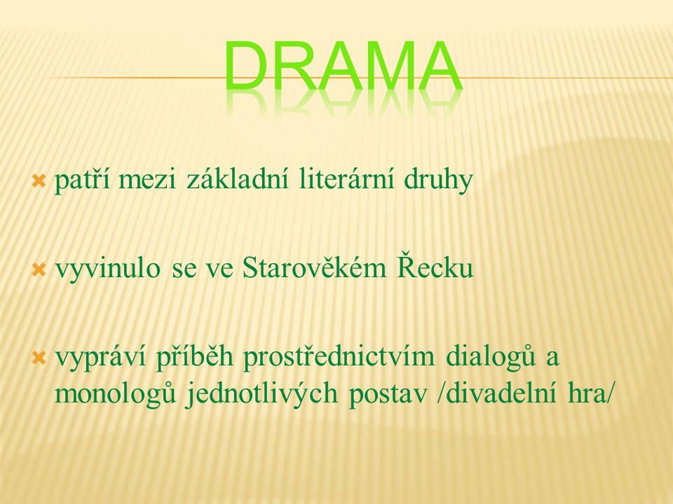  Tragédie - divadelní hra s vážným, pochmurným dějem.