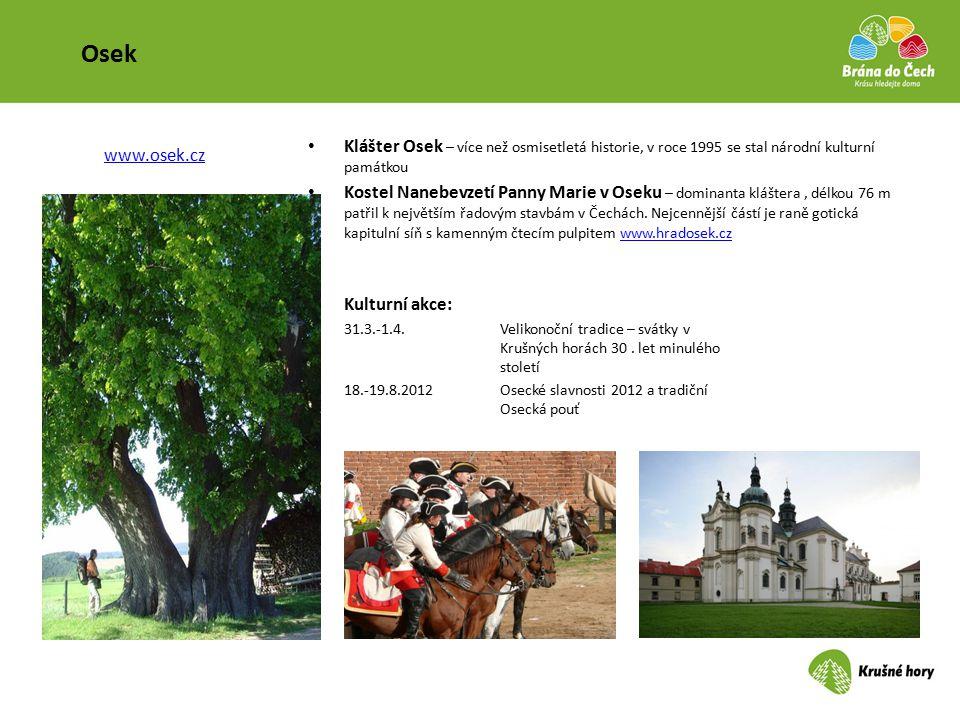 Osek Klášter Osek – více než osmisetletá historie, v roce 1995 se stal národní kulturní památkou Kostel Nanebevzetí Panny Marie v Oseku – dominanta kl