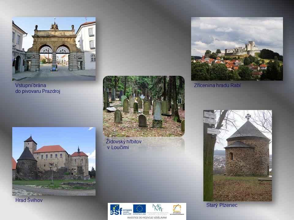 Vstupní brána do pivovaru Prazdroj Židovský hřbitov v Loučimi Zřícenina hradu Rabí Hrad Švihov Starý Plzenec