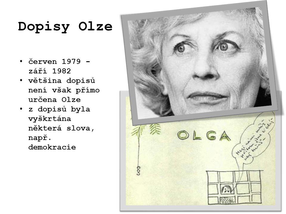 Dopisy Olze červen 1979 - září 1982 většina dopisů není však přímo určena Olze z dopisů byla vyškrtána některá slova, např.