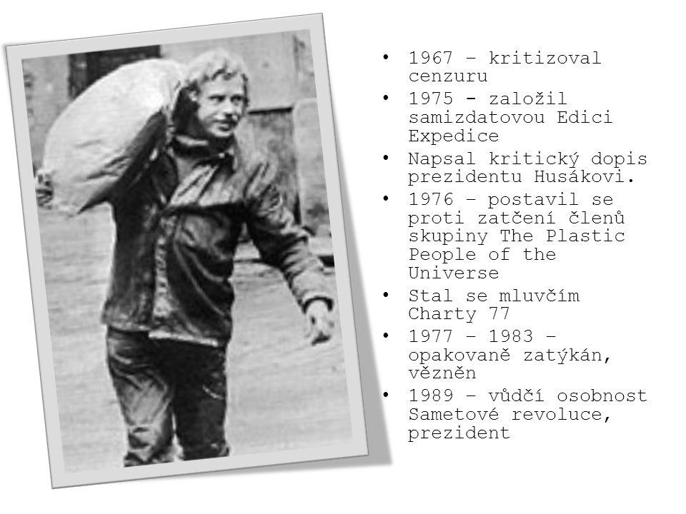 1967 – kritizoval cenzuru 1975 - založil samizdatovou Edici Expedice Napsal kritický dopis prezidentu Husákovi.