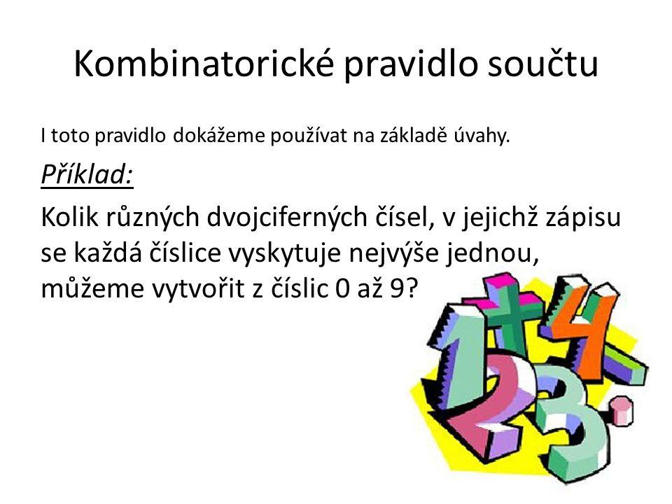 Kombinatorické pravidlo součtu I toto pravidlo dokážeme používat na základě úvahy.