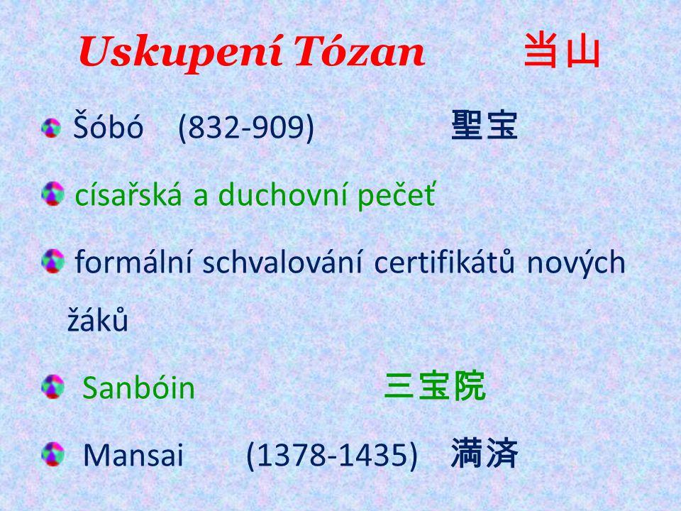 Uskupení Tózan 当山 Šóbó (832-909) 聖宝 císařská a duchovní pečeť formální schvalování certifikátů nových žáků Sanbóin 三宝院 Mansai (1378-1435) 満済