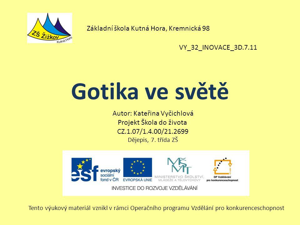 VY_32_INOVACE_3D.7.11 Autor: Kateřina Vyčichlová Projekt Škola do života CZ.1.07/1.4.00/21.2699 Dějepis, 7.