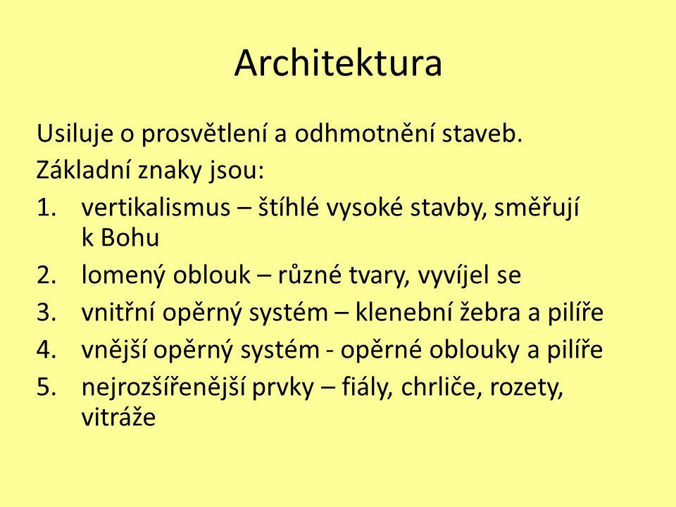 Architektura Usiluje o prosvětlení a odhmotnění staveb.