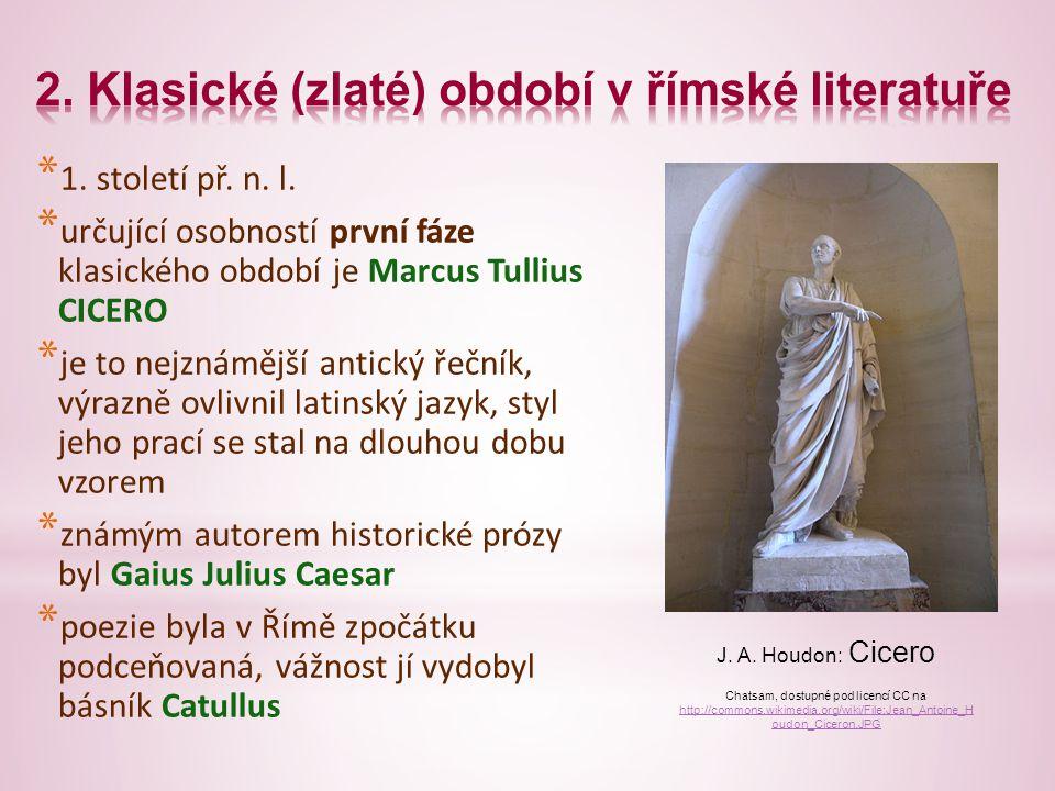 * vrchol klasického období (zlatý věk) je spojen s vládou císaře Augusta * v Augustově době se rozvíjela hlavně poezie a dějepisectví (historik Livius) * k největším římským básníkům patřil Publius VERGILIUS Maro * své literární úsilí zaměřil k povznesení Říma, jeho dílo si získalo přízeň a podporu císaře Vergiliova busta Armando Mancini, dostupné pod licencí CC na http://commons.wikimedia.org/wiki/File:Parco_della_ Grotta_di_Posillipo5_(crop).jpg?uselang=cs