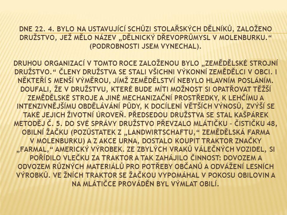 Psal se rok 1946.  Zima prob ě hla normáln ě.