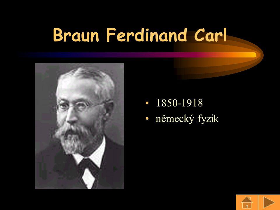 Braun Ferdinand Carl 1850-1918 německý fyzik