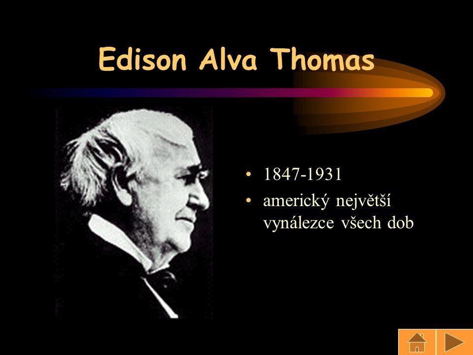 Edison Alva Thomas 1847-1931 americký největší vynálezce všech dob