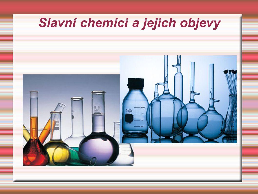 Slavní chemici a jejich objevy