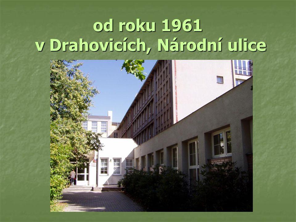od roku 1961 v Drahovicích, Národní ulice