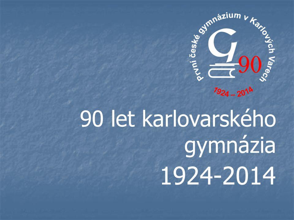 1924-2014 90 let karlovarského gymnázia