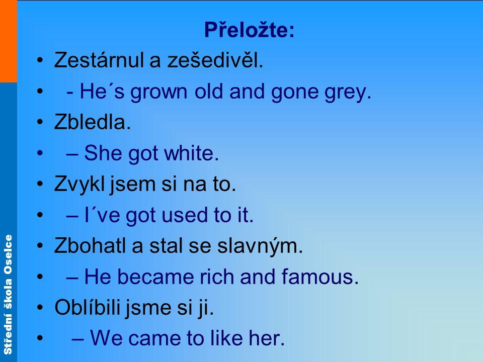 Střední škola Oselce Zdroj materiálů: PEPRNÍK, J., Angličtina pro pokročilé I.