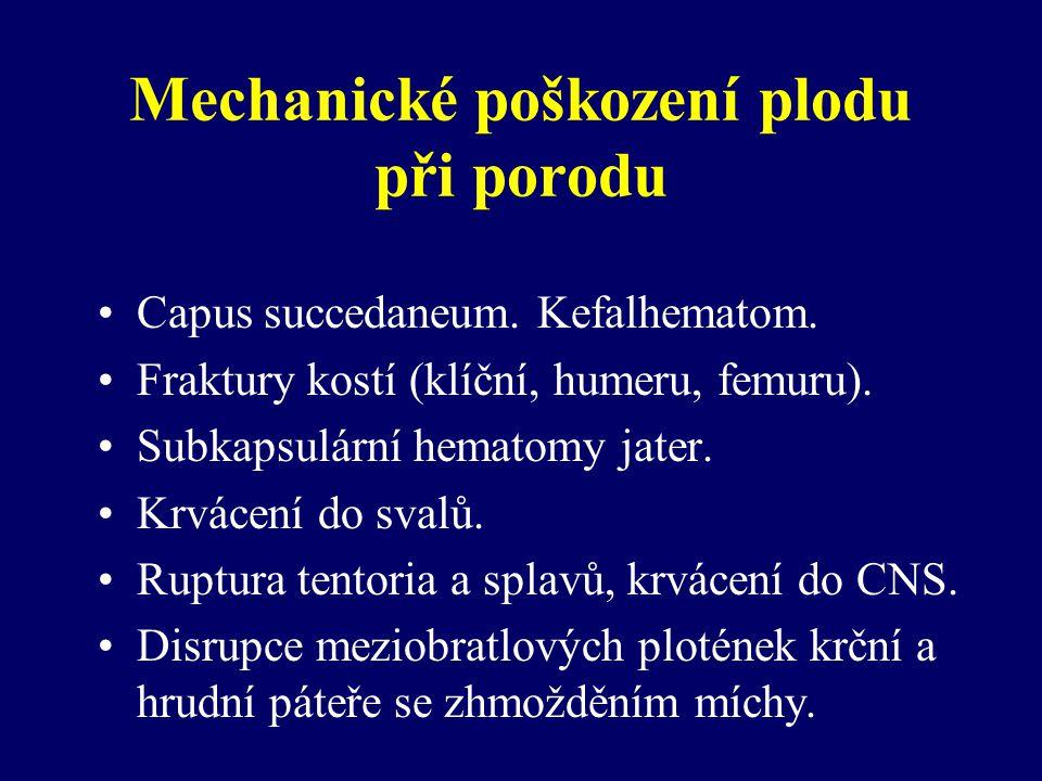 Mechanické poškození plodu při porodu Capus succedaneum.