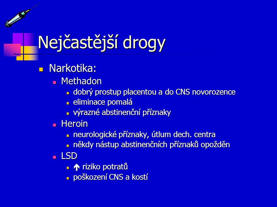 Nejčastější drogy Narkotika: Narkotika: Methadon Methadon dobrý prostup placentou a do CNS novorozence dobrý prostup placentou a do CNS novorozence el