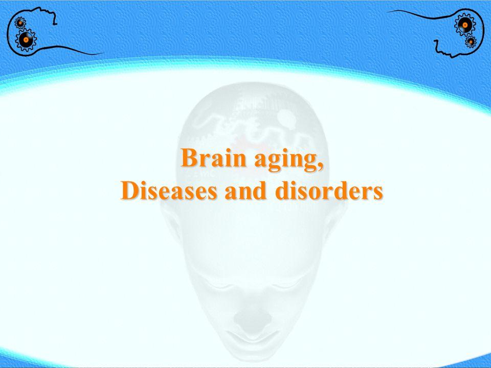 Brain aging, Diseases and disorders