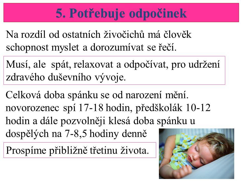 5.Potřebuje odpočinek Celková doba spánku se od narození mění.