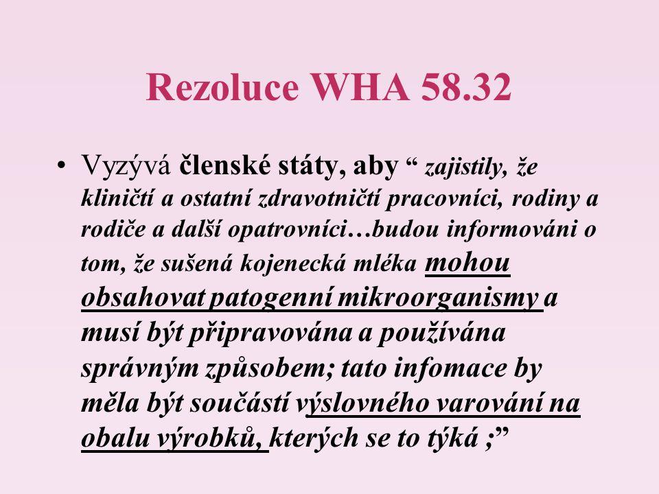 """Rezoluce WHA 58.32 Vyzývá členské státy, aby """" zajistily, že kliničtí a ostatní zdravotničtí pracovníci, rodiny a rodiče a další opatrovníci…budou inf"""