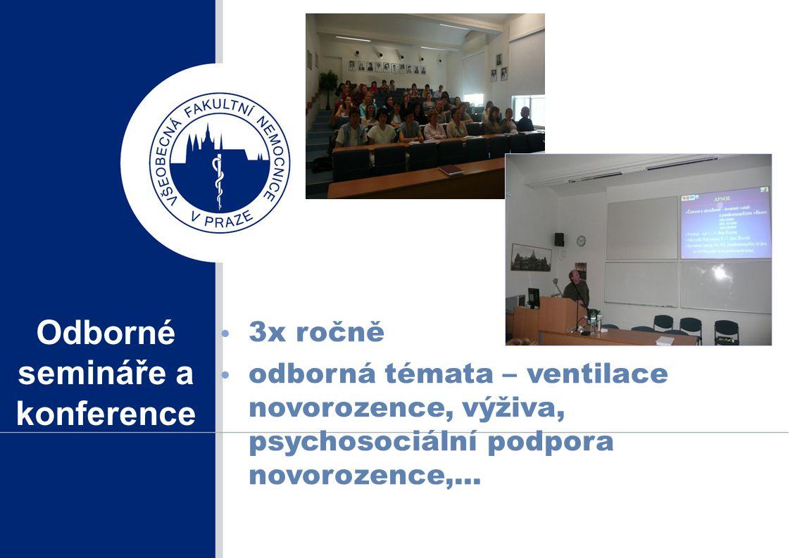 Odborné semináře a konference 3x ročně odborná témata – ventilace novorozence, výživa, psychosociální podpora novorozence,...