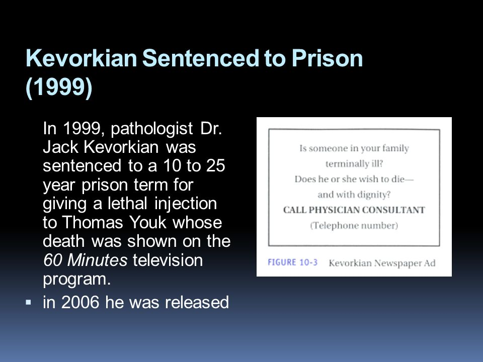 Kevorkian Sentenced to Prison (1999) In 1999, pathologist Dr.