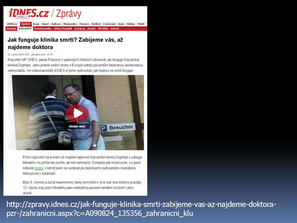 http://zpravy.idnes.cz/jak-funguje-klinika-smrti-zabijeme-vas-az-najdeme-doktora- pzr-/zahranicni.aspx?c=A090824_135356_zahranicni_klu