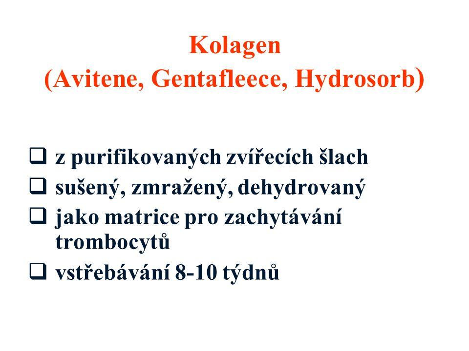  z purifikovaných zvířecích šlach  sušený, zmražený, dehydrovaný  jako matrice pro zachytávání trombocytů  vstřebávání 8-10 týdnů Kolagen (Avitene