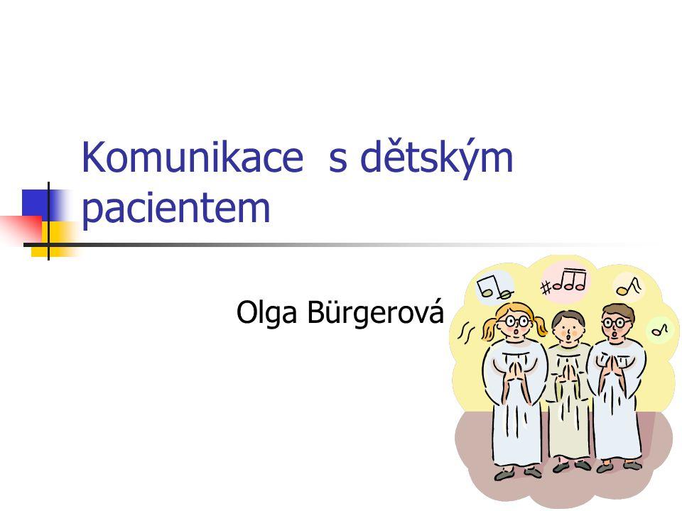 Komunikace s dětským pacientem Olga Bürgerová