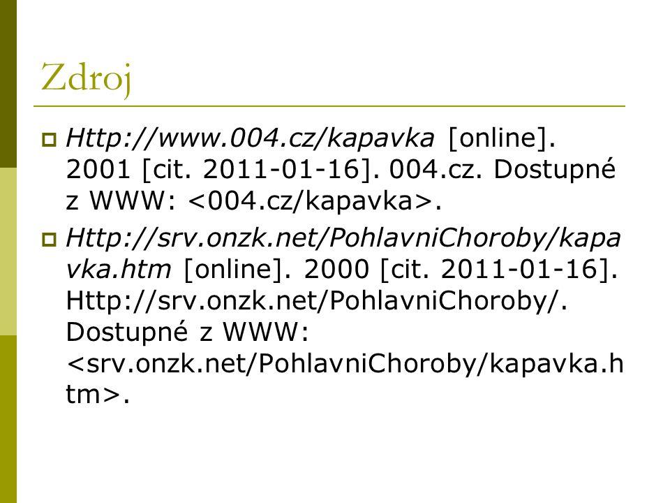 Zdroj  Http://www.004.cz/kapavka [online]. 2001 [cit. 2011-01-16]. 004.cz. Dostupné z WWW:.  Http://srv.onzk.net/PohlavniChoroby/kapa vka.htm [onlin