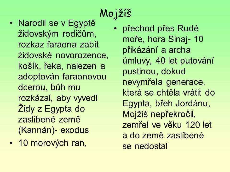 Judea a Izrael Izraelské kmeny Odchod z Egypta asi ve 13.stol. př.n.l. (Mojžíš- prorok, zákonodárce, uznávaný i křesťany a muslimy) sjednoceny kolem r
