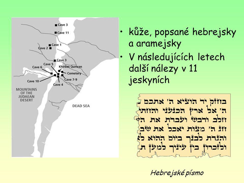 Svitky od Mrtvého moře Nejstarší autentické starozákonní texty z období 2.stol.př.n.l.- 1.stol.n.l. Jejich objev- senzace: r.1947 sledoval beduínský p