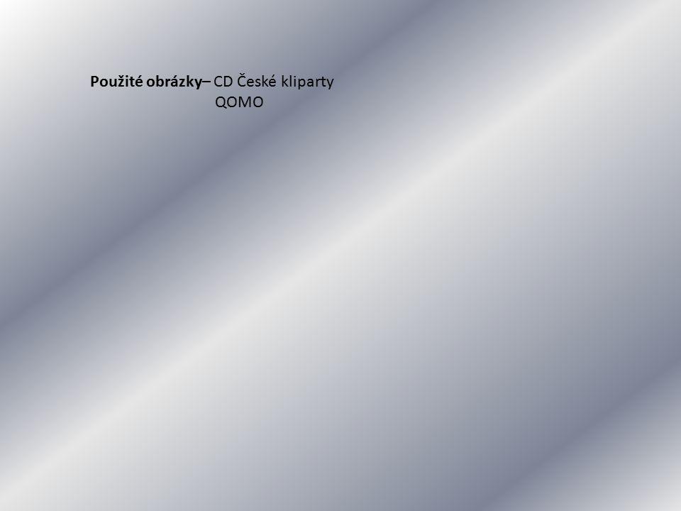 Použité obrázky– CD České kliparty QOMO