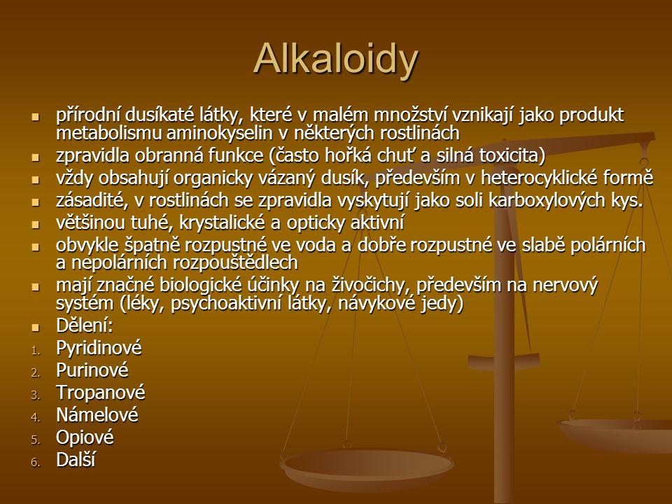 Alkaloidy přírodní dusíkaté látky, které v malém množství vznikají jako produkt metabolismu aminokyselin v některých rostlinách přírodní dusíkaté látk