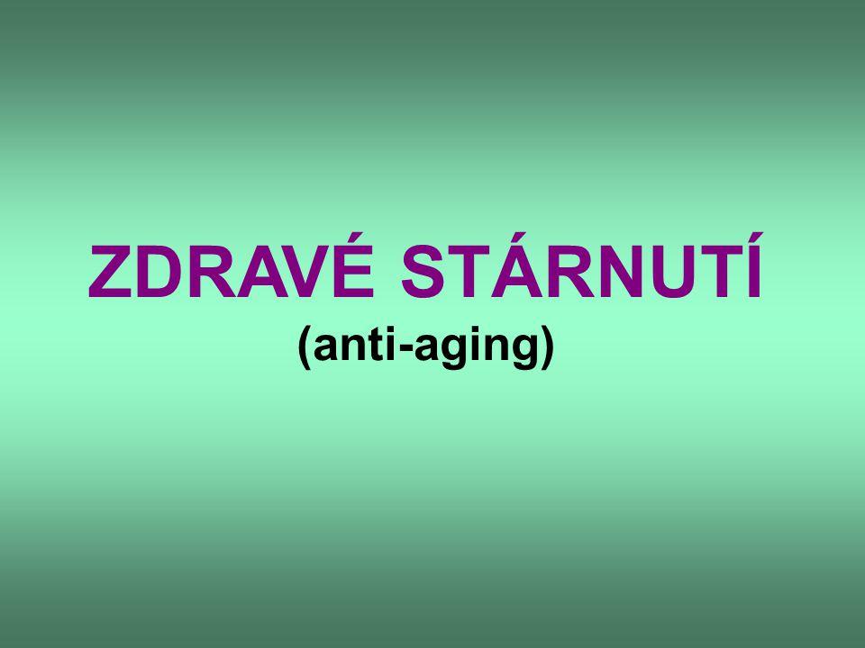 ZDRAVÉ STÁRNUTÍ (anti-aging)