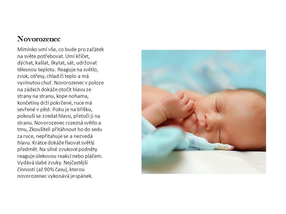 Novorozenec Miminko umí vše, co bude pro začátek na světe potřebovat. Umí křičet, dýchat, kašlat, škytat, sát, udržovat tělesnou teplotu. Reaguje na s