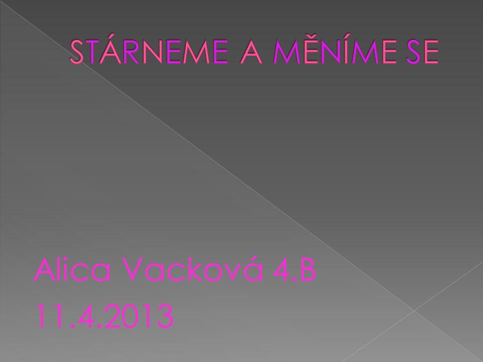 Alica Vacková 4.B 11.4.2013