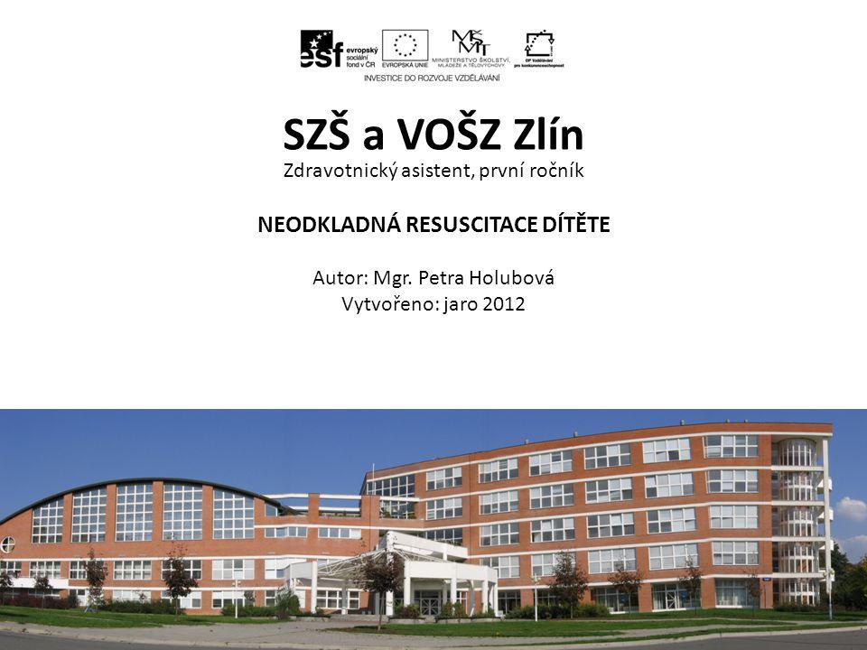 Zdravotnický asistent, první ročník NEODKLADNÁ RESUSCITACE DÍTĚTE Autor: Mgr.