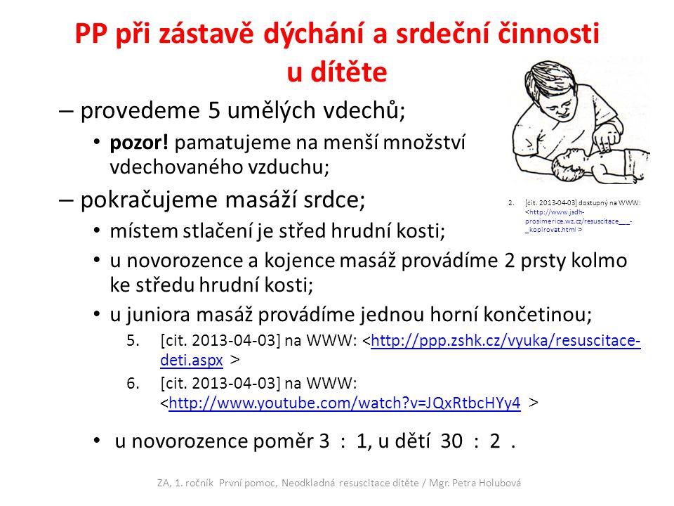 PP při zástavě dýchání a srdeční činnosti u dítěte – provedeme 5 umělých vdechů; pozor.