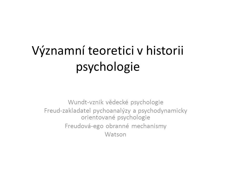 Wilhelm Wundt 1879-vznik vědecké psychologie Wilhelm Wundt-první psychologická laboratoř Lipsko Výzkum smyslů (zrak), pozornosti, emocí, paměti.