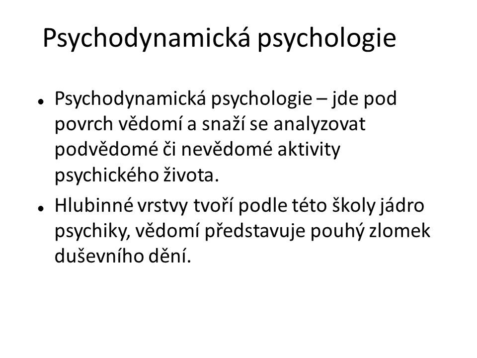 Ego-psychologie Ego-struktura u Freuda relativně málo popsána, proto vznik ego-psychologie.