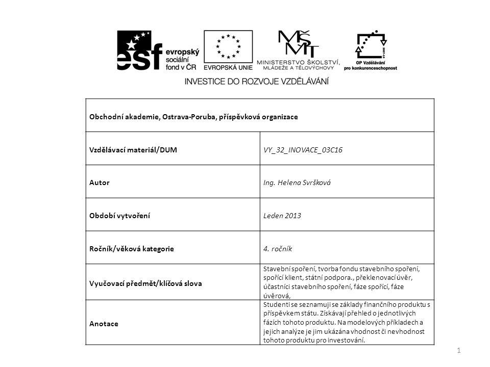 Obchodní akademie, Ostrava-Poruba, příspěvková organizace Vzdělávací materiál/DUMVY_32_INOVACE_03C16 AutorIng.