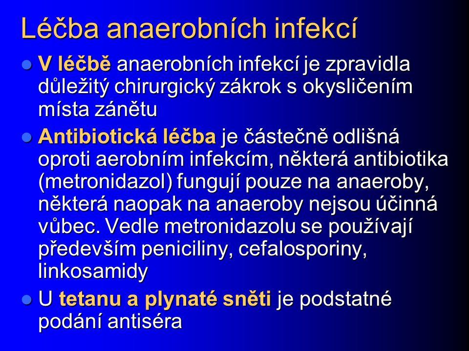 Léčba anaerobních infekcí V léčbě anaerobních infekcí je zpravidla důležitý chirurgický zákrok s okysličením místa zánětu V léčbě anaerobních infekcí