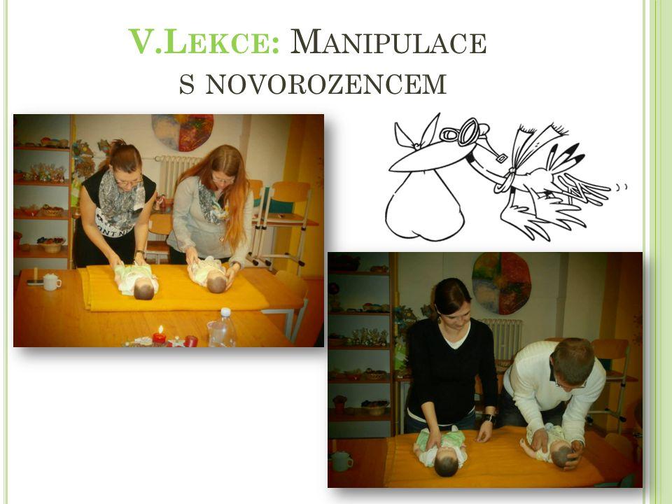 V.L EKCE : M ANIPULACE S NOVOROZENCEM